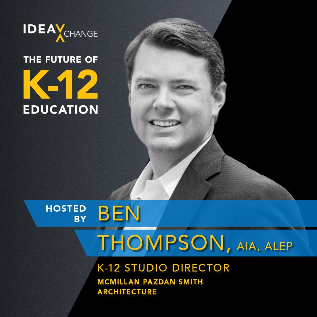 ideaXchange The Future of K-12 Education Podcast, with host: Ben Thompson, pictured